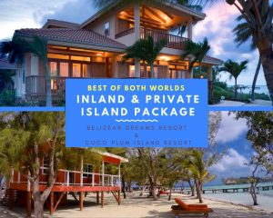 Belize Inland and Island All Inclusive Package at Coco Plum Island Resort and Belizean Dreams Resort